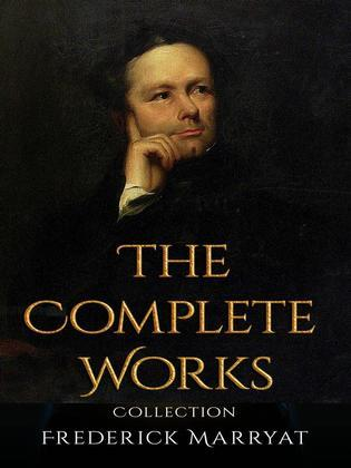 Frederick Marryat: The Complete Works