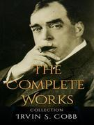 Irvin S. Cobb: The Complete Works