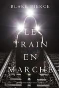 Le Train en Marche
