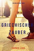 Griechischer Zauber (Die Liebe auf Reisen—Buch 5)