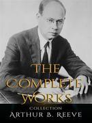 Arthur B. Reeve: The Complete Works