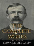 Edward Bellamy: The Complete Works