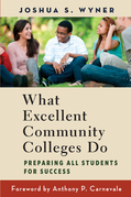 What Excellent Community Colleges Do
