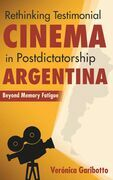 Rethinking Testimonial Cinema in Postdictatorship Argentina