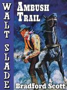 Ambush Trail: A Walt Slade Western