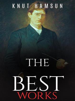 Knut Hamsun: The Best Works