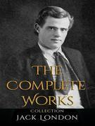 Jack London: The Complete Works