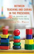 Between Teaching and Caring in the Preschool
