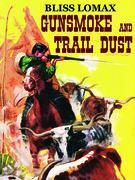 Gunsmoke and Trail Dust