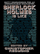 Sherlock Holmes Is Like: Sixty Comparisons for an Incomparable Character