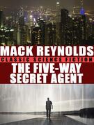 The Five-Way Secret Agent
