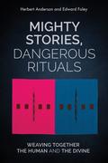 Mighty Stories, Dangerous Rituals