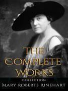 Mary Roberts Rinehart: The Complete Works