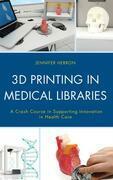 3D Printing in Medical Libraries