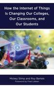 How the Internet of Things is Changing Our Colleges, Our Classrooms, and Our Students