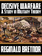 Decisive Warfare: A Study in Military Theory