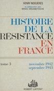 Histoire de la Résistance en France de 1940 à 1945 (3)