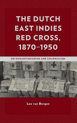 The Dutch East Indies Red Cross, 1870–1950