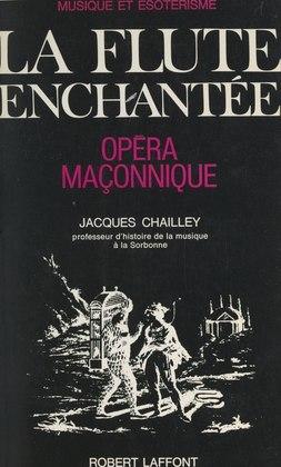 Musique et ésotérisme : La flûte enchantée, opéra maçonnique