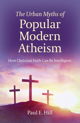 The Urban Myths of Popular Modern Atheism