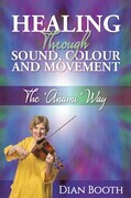 Healing Through Sound, Colour and Movement