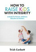 How to Raise Kids with Integrity