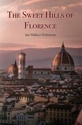 The Sweet Hills of Florence