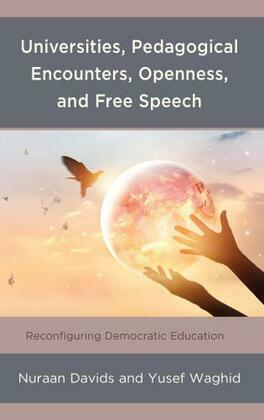 Universities, Pedagogical Encounters, Openness, and Free Speech