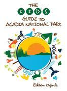 The Kid's Guide to Acadia National Park