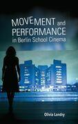 Movement and Performance in Berlin School Cinema