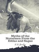 Myths of the Norsemen From the Eddas and Sagas