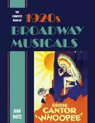 The Complete Book of 1920s Broadway Musicals