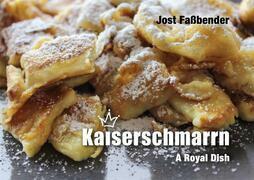 Kaiserschmarrn - A Royal Dish