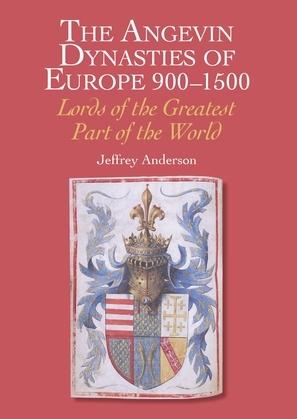 Angevin Dynasties of Europe 900-1500
