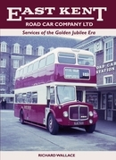 East Kent Road Car Company Ltd: Services of the Golden Jubilee Era