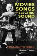 Movies, Songs, and Electric Sound