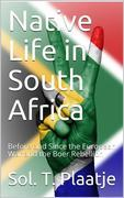 Native Life in South Africa / Before and Since the European War and the Boer Rebellion