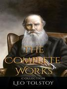 Leo Tolstoy: The Complete Works