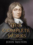 John Milton: The Complete Works