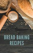 Bread Baking Recipes