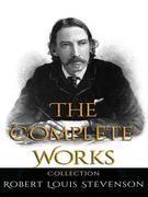 Robert Louis Stevenson: The Complete Works