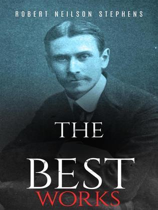 Robert Neilson Stephens: The Best Works
