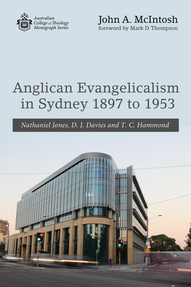 Anglican Evangelicalism in Sydney 1897 to 1953
