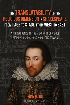 The Translatability of the Religious Dimension in Shakespeare from Page to Stage, from West to East