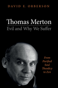 Thomas Merton—Evil and Why We Suffer