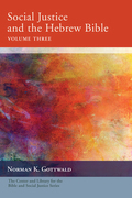 Social Justice and the Hebrew Bible, Volume Three