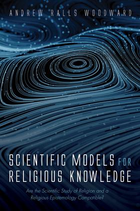 Scientific Models for Religious Knowledge