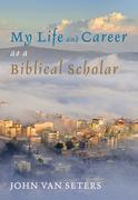 My Life and Career as a Biblical Scholar