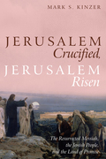 Jerusalem Crucified, Jerusalem Risen