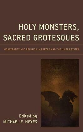 Holy Monsters, Sacred Grotesques